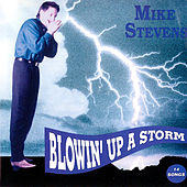 Blowin' Up a Storm by Mike Stevens