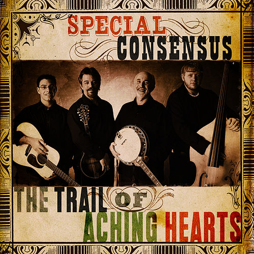 The Trail of Aching Hearts by The Special Consensus