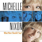 What More Should I Say by Michelle Nixon & Drive