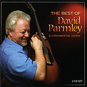 The Best Of David Parmley and Continental Divide by David Parmley