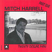 Twenty Dollar Man by Mitch Harrell