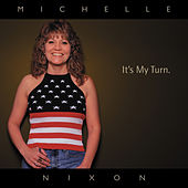 It's My Turn by Michelle Nixon & Drive