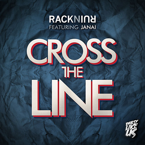 Cross The Line by RacknRuin