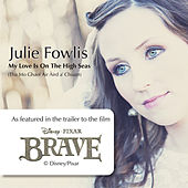 My Love Is On the High Seas (Tha Mo Ghaol Air Aird a' Chuain) by Julie Fowlis