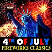 4th of July Fireworks Classics by Various Artists