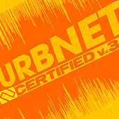 URBNET Certified Vol. 3 by Various Artists