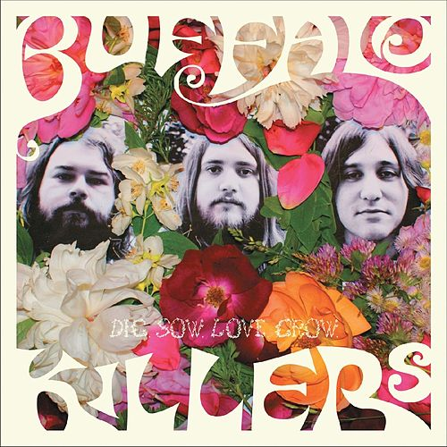 Dig. Sow. Love. Grow. by Buffalo Killers