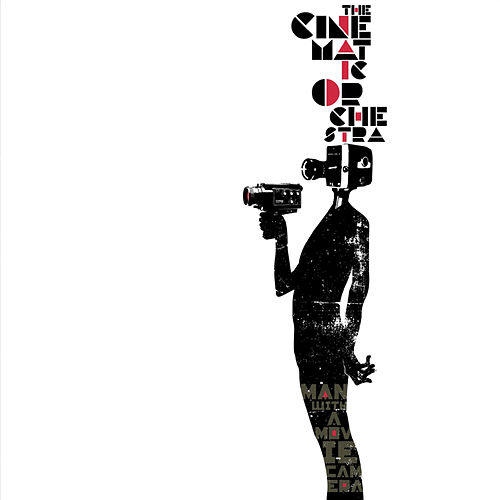 Man With A Movie Camera by Cinematic Orchestra