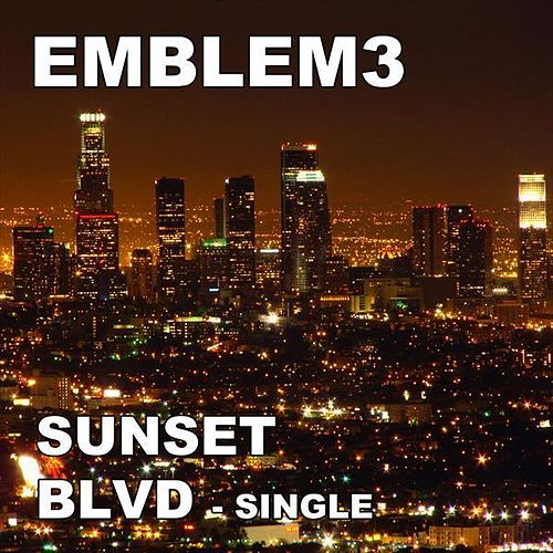 Sunset Blvd by Emblem3