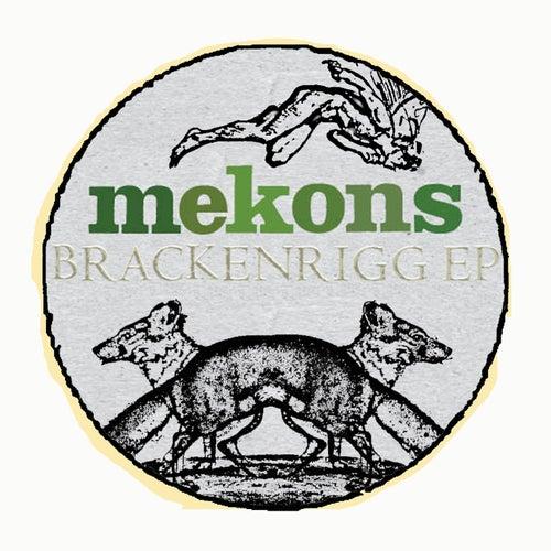 The Brackenrigg EP by The Mekons
