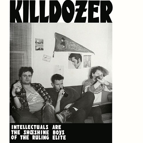 Intellectuals Are the Shoeshine Boys of the Ruling Elite by Killdozer