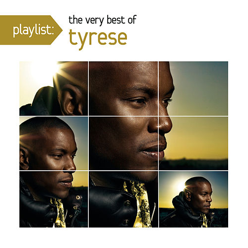 Playlist: The Very Best Of Tyrese by Tyrese