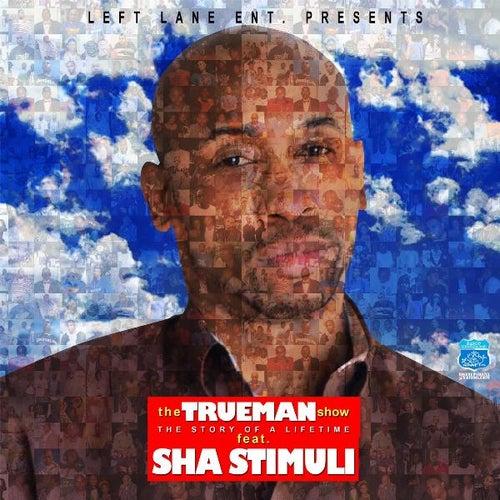 The TrueMan Show by Sha Stimuli