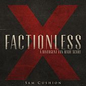 Factionless (Inspired By Divergent) by Sam Cushion