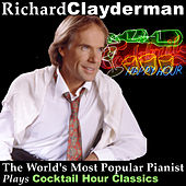 The World's Most Popular Pianist Plays Cocktail Hour Classics by Richard Clayderman