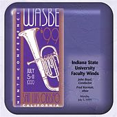 1999 WASBE San Luis Obispo, California: Indiana State University Faculty Winds by Various Artists