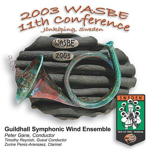 2003 WASBE Jönköping, Sweden: Guildhall Symphonic Wind Ensemble by Various Artists