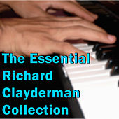 The Essential Richard Clayderman Collection by Richard Clayderman
