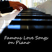 Famous Piano Love Songs by Piano Brothers