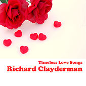 Timeless Love Songs by Richard Clayderman