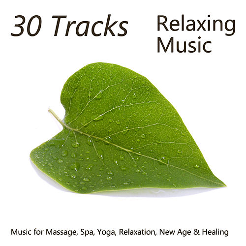 30 Tracks: Relaxing Music for Massage, Spa, Yoga, Relaxation, New Age & Healing by Richard Clayderman
