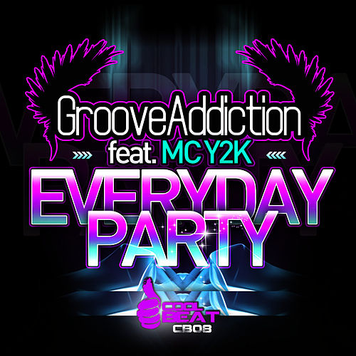 Everyday Party by Groove Addiction