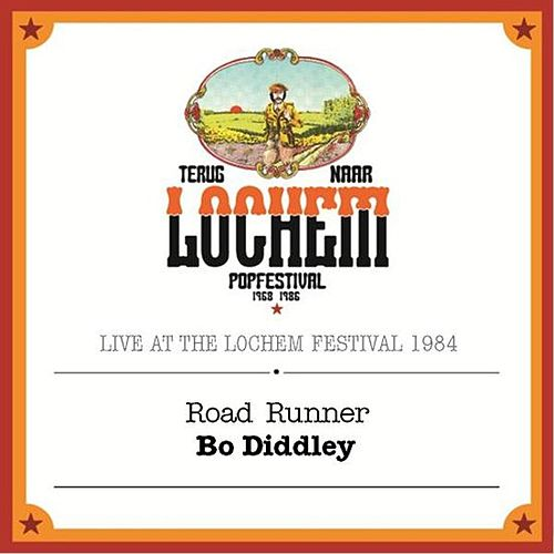 Road Runner (Live At the Lochem Festival, 1984) by Bo Diddley