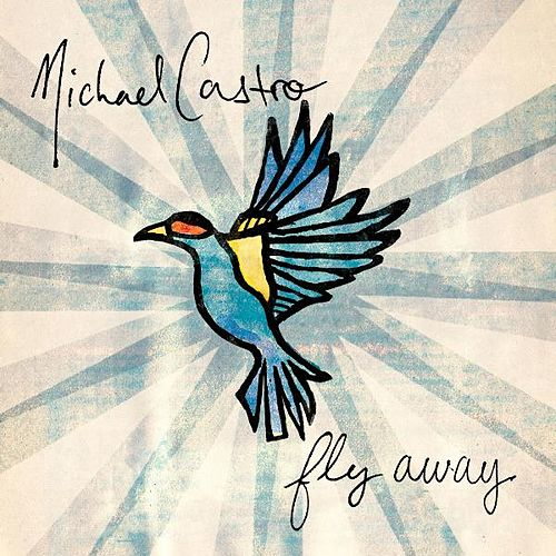 Fly Away by Michael Castro