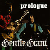 Prologue by Gentle Giant