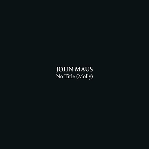 No Title (Molly) / Mental Breakdown von John Maus