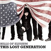 This Lost Generation by Hills of Elysium