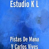 Pistas De Mana Y Carlos Vives by Estudio K L
