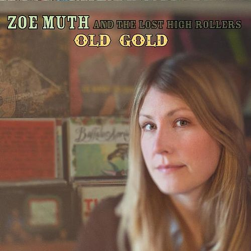 Old Gold by Zoe Muth and the Lost High Rollers