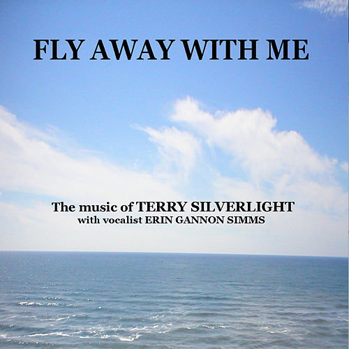 Fly Away With Me - Music from the TV show SMASH by Terry Silverlight