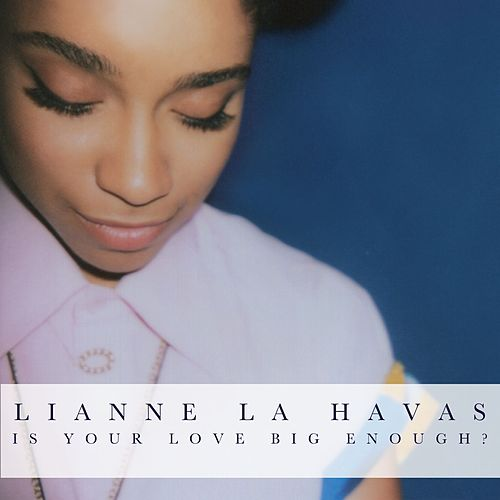 Is Your Love Big Enough? von Lianne La Havas