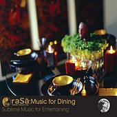 Rasa Living Presents Music For Dining: Sublime Music for Entertaining by Various Artists