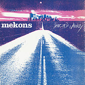 Fear and Whiskey by The Mekons