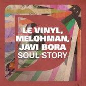 Soul Story by Le Vinyl, Melohman, Javi Bora