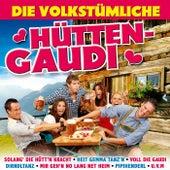 Die volkstümliche Hütten-Gaudi by Various Artists