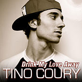 Drink My Love Away by Tino Coury (1)