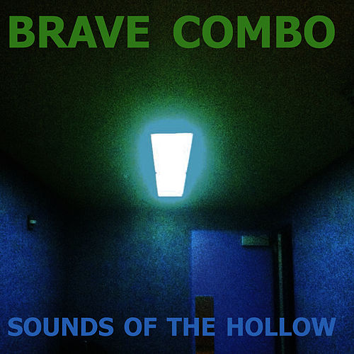 Sounds of the Hollow by Brave Combo