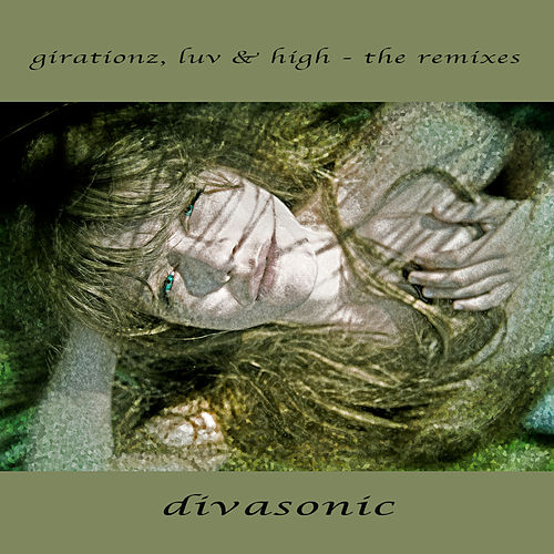 Girationz, Luv & High - The Remixes by Divasonic