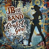Perfect Girl by JB and The Moonshine Band