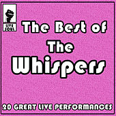 The Best of the Whispers: 20 Great Live Performances by Various Artists
