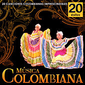 Música Colombiana. 20 Canciones Colombianas Imprescindibles by Various Artists