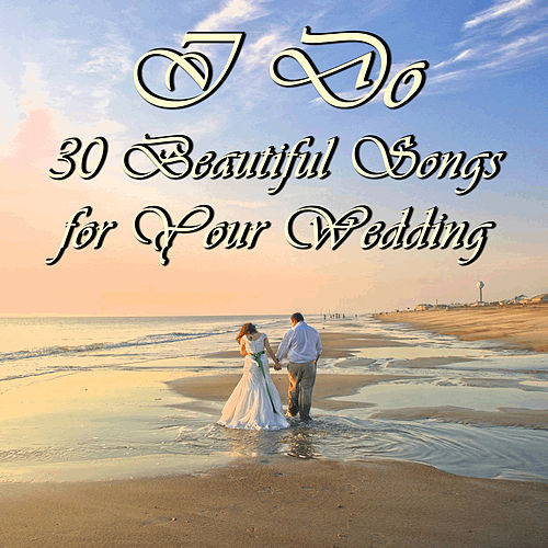I Do: 30 Beautiful Songs for Your Wedding by Richard Clayderman