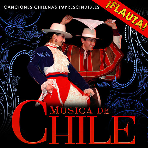 Música Chilena. Canciones Chilenas Imprescindibles by Hermanos Mapuche Chile Folk