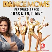 Back in Time - Featured Music from Lifetime's Dance Moms by Kaci Brown