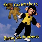 Flirting With the Universe by Rainmakers