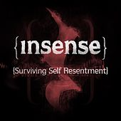 Surviving Self Resentment by Insense